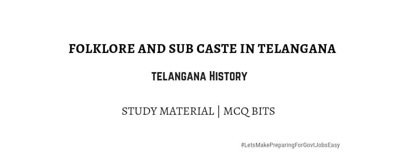 folklore sub caste telangana regions