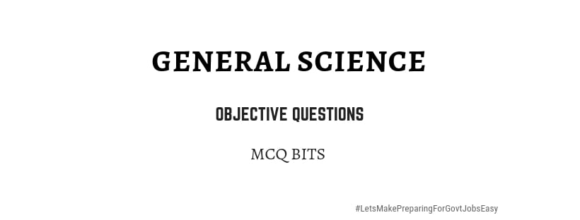 General Science Objective Questions