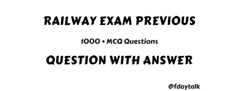 Railway Exam Question Paper With Answer pdf Download | 1000+ MCQ