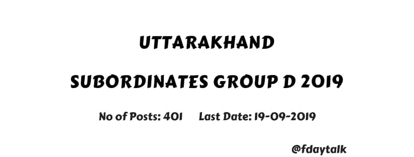 Uttarakhand Subordinates Group D Recruitment 2019