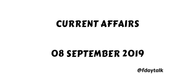 Current Affairs Daily Update PDF Download [08 September 2019]