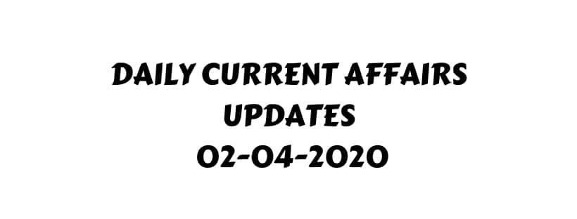 Daily current affairs 2 April 2020