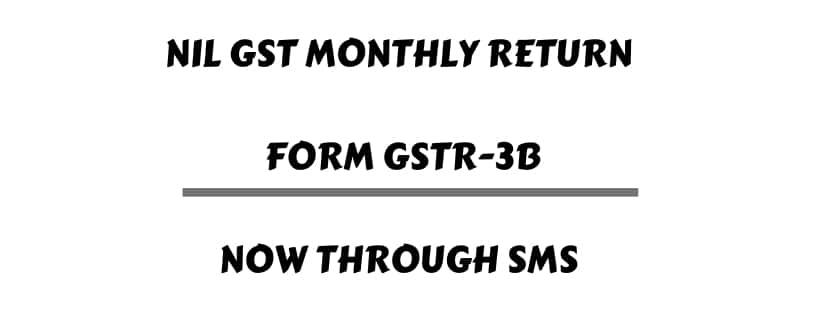 NIL GST FORM GSTR-3B SMS