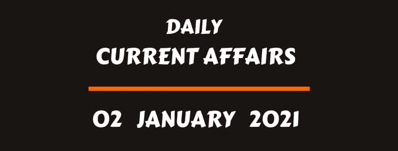 Current Affairs Online 2 January 2021
