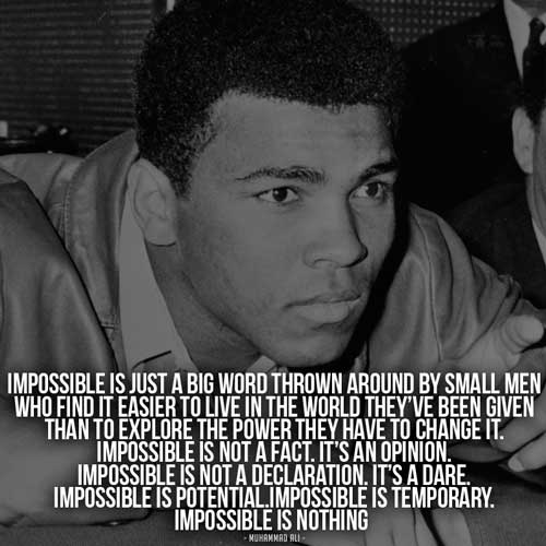 https://i0.wp.com/www.fearlessmotivation.com/wp-content/uploads/2015/06/ali-quotes-impossible-is-nothing.jpg