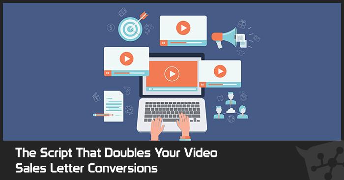 The Script That Doubles Your Video Sales Letter Conversions