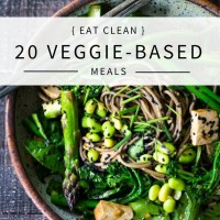 20  Veggie-Driven, Clean-Eating Recipes!