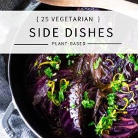 25 Vegan & Vegetarian Side Dishes