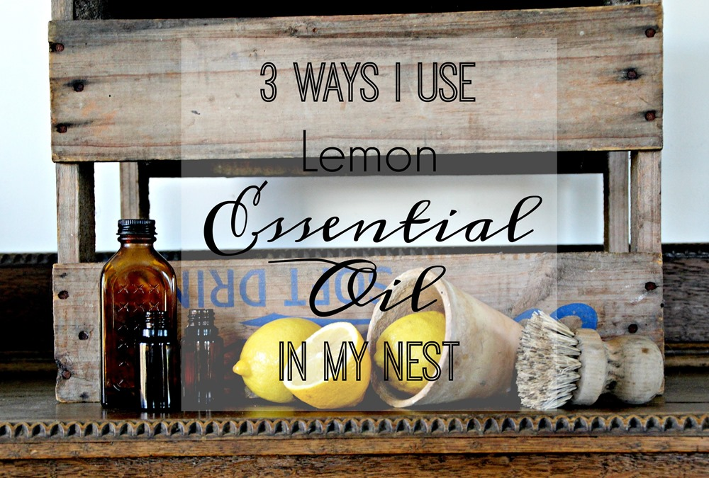 3 ways i use lemon essential oil