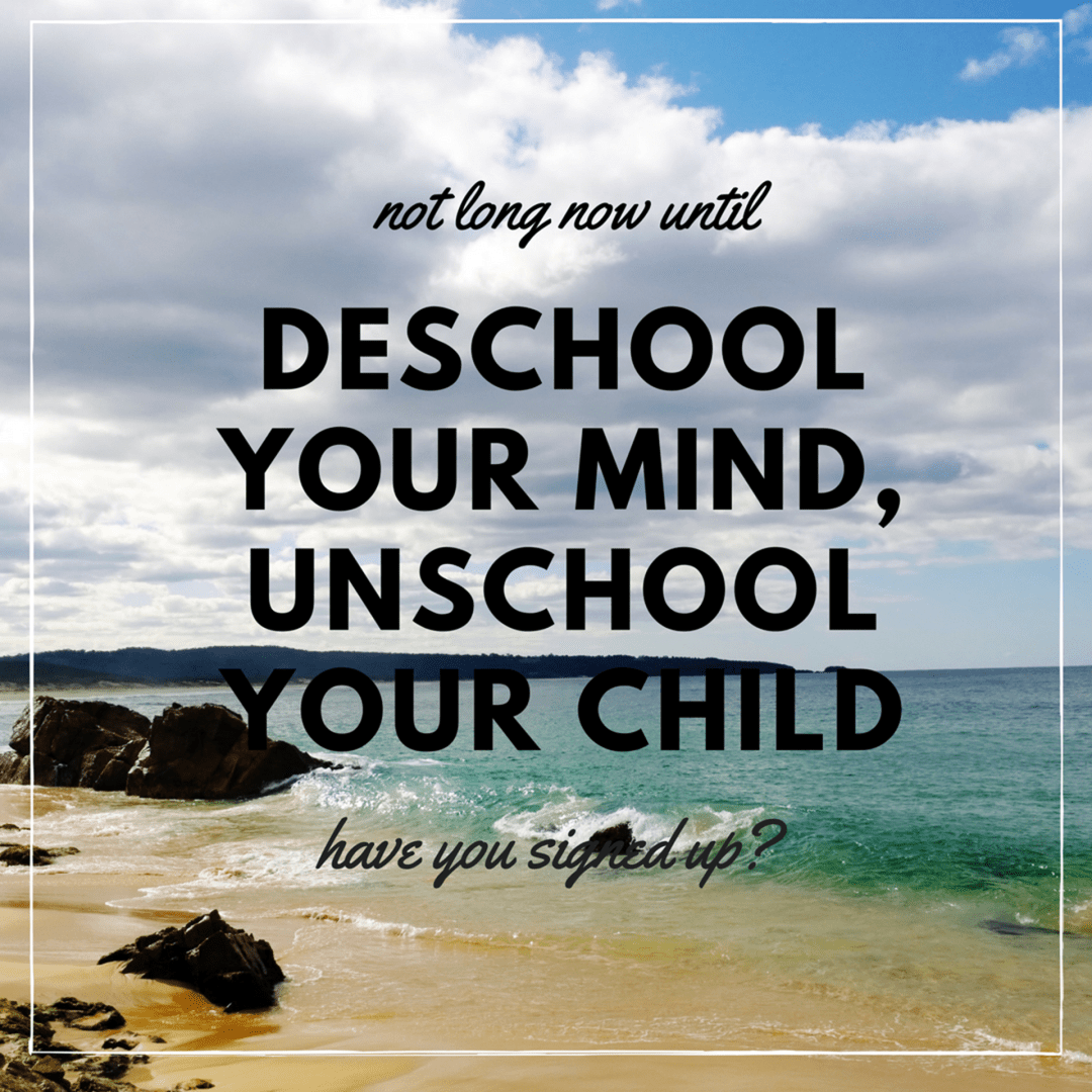 deschool your mind, unschool your child launch very soon