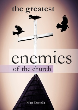 The Greatest Enemies of the Church