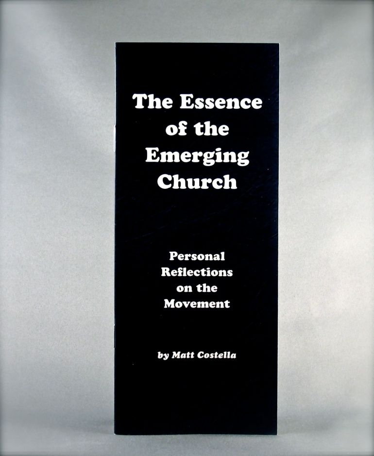 The Essence of the Emerging Church