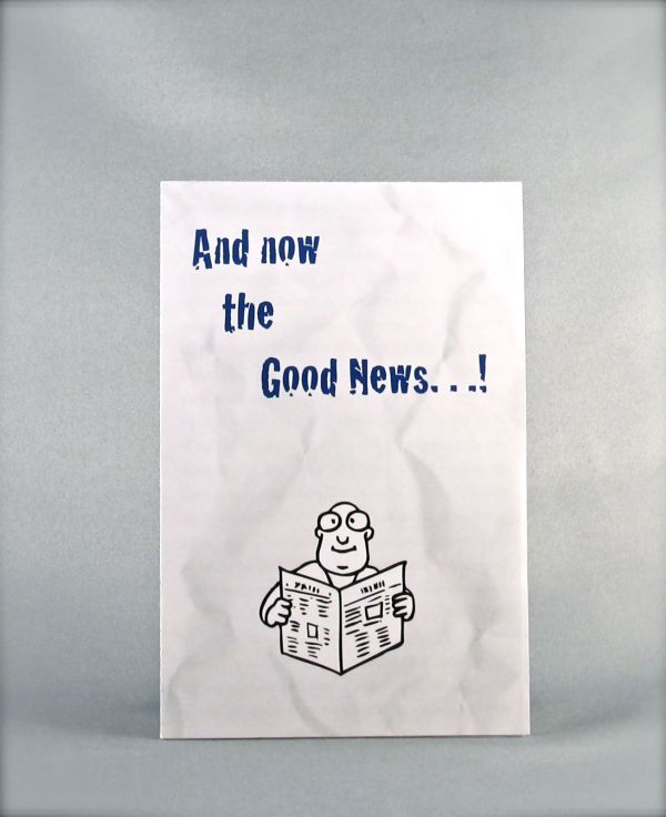 And Now the Good News...!
