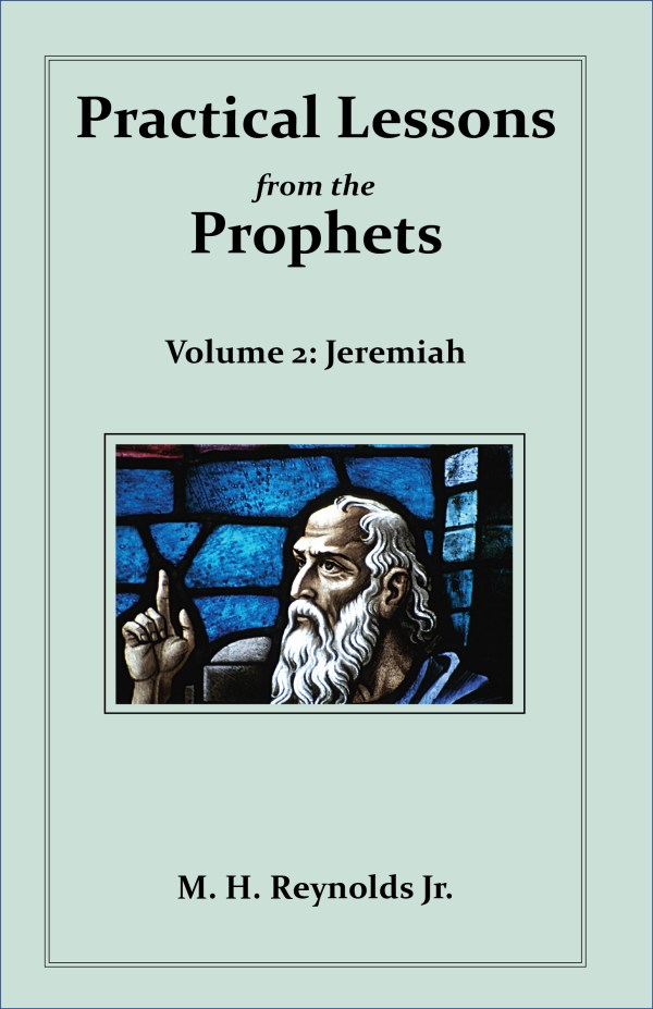 Practical Lessons from the Prophets Volume 2: Jeremiah