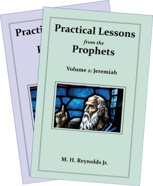 Practical Lessons from the Prophets Volumes 1 & 2: Isaiah and Jeremiah