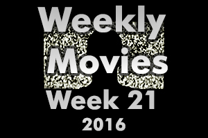 Weekly Movies - Week 21