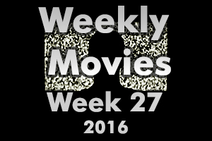 Weekly Movies – Week 27