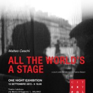 ALL THE WORLD'S A STAGE: One Night Exhibition – Una nuova personale di Matteo Ceschi