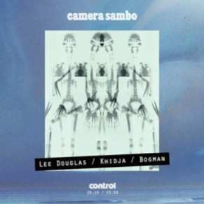 Camera Sambo - Lee Douglas, Khidja, Bogman @ Control