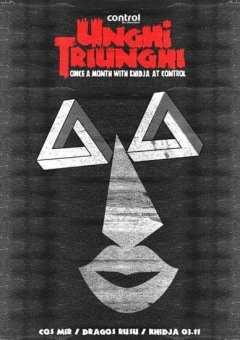 Unghi Triunghi cu Cos Mir, Dragos Rusu, Khidja @ Control