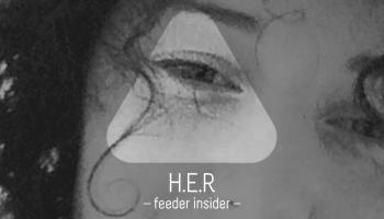 feeder insider w/ H.E.R.