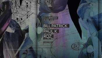 Bill Patrick, Paul K, RQZ @ Club Midi