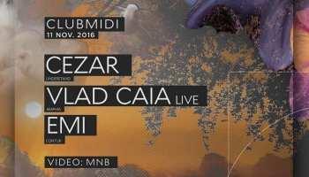 Cezar, Vlad Caia (live), Emi @ Club Midi