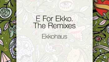 EKKOHAUS - E FOR EKKO EP