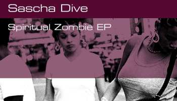 Sascha Dive drops 'Spiritual Zombie' EP on Kwench Records