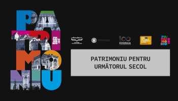 """Lansare proiect cultural """"Patrimoniu pentru următorul secol"""""""