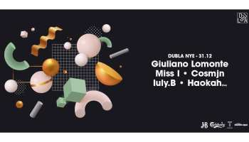 Dubla NYE 2020 w/ Giuliano Lomonte, Miss I, Cosmjn, Iuly.B, Haokah