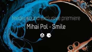 feeder sound exclusive Mihai Pol - Smile