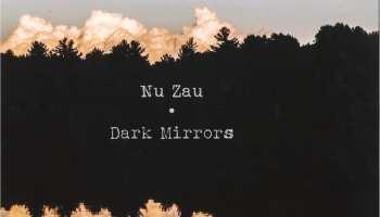 Nu Zau - Dark Mirrors [Windmuhle] 01