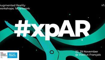 #xpAR - Workshop AR @ Noiembrie Digital, Institutul Francez