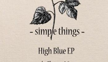 Thomas A.S. - High Blue EP (incl Shyam & Sebastian Eric) [Simple Things Records]