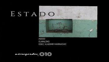A9000 - Estado EP incl. remixes by Guanlong, ODEC, Vladimir Marinkovic [Microgarden lab.]