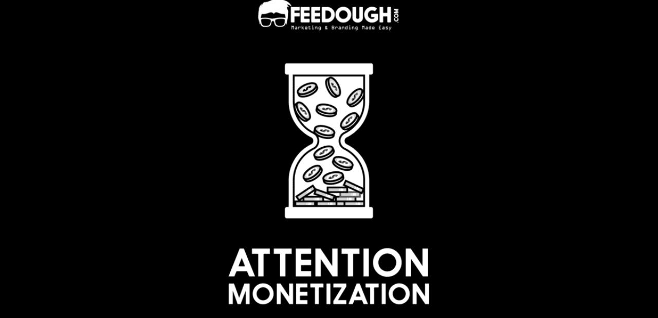 ATTENTION MONETIZATION