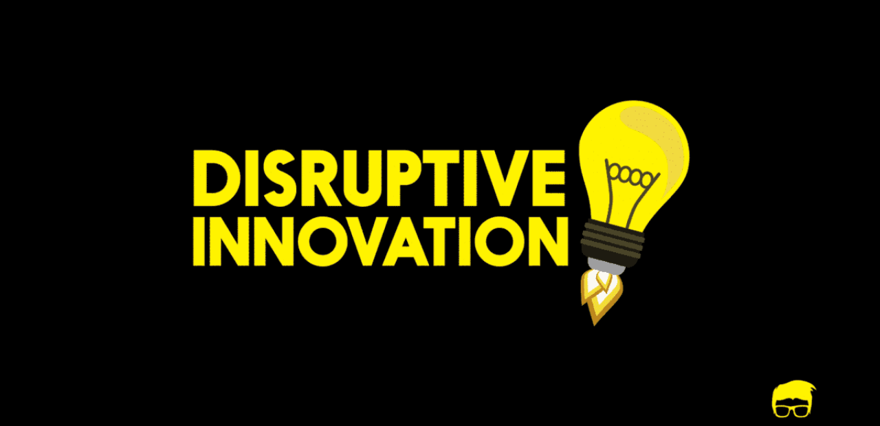 Disruptive Innovation
