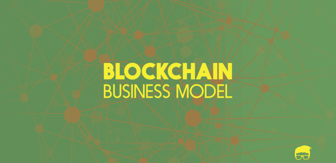 The Blockchain Business Model 1