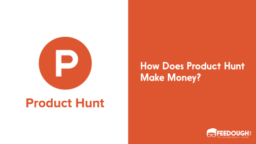 Product Hunt Business Model | How PH Makes Money?