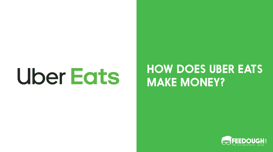 HOW DOES UBER EATS MAKE MONEY