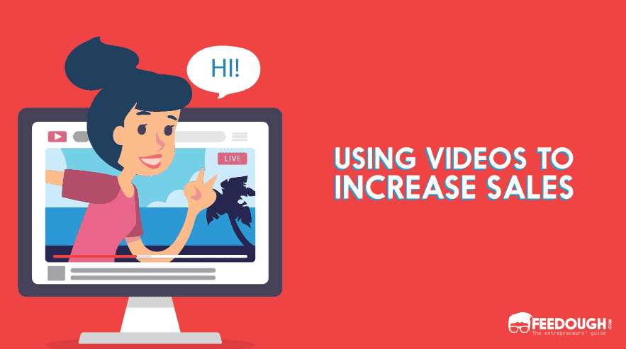 using videos to increase sales