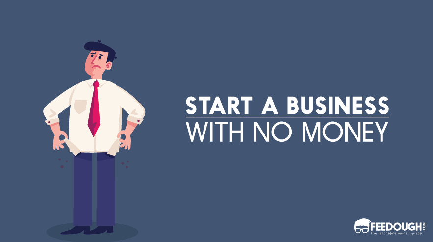 START A BUSINESS WITH NO MONEY