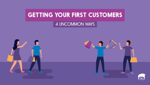 4 Uncommon Ways To Get Your Startup's First Customers 1