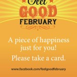 This is the image of Feel Good Feb A piece of happiness poster
