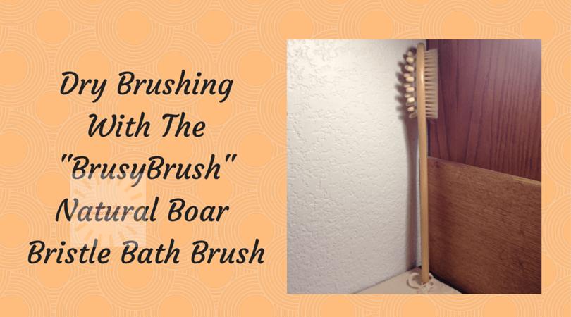Dry Brushing with the BrusyBrush Bath Brush