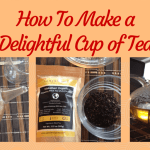 How To Make A Delightful Cup of Black Tea