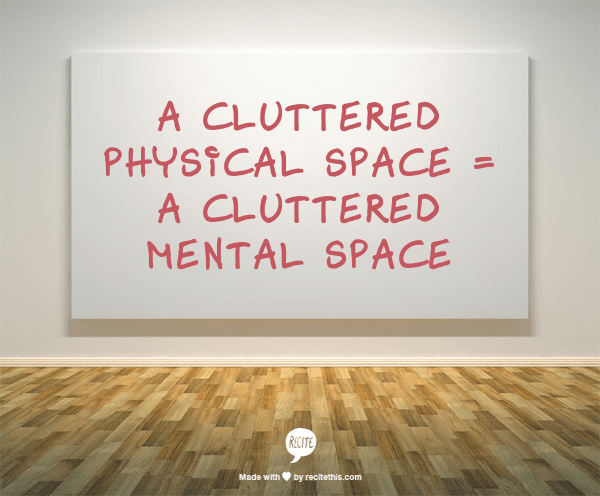 Declutter Your Mind By Decluttering Your Living Space