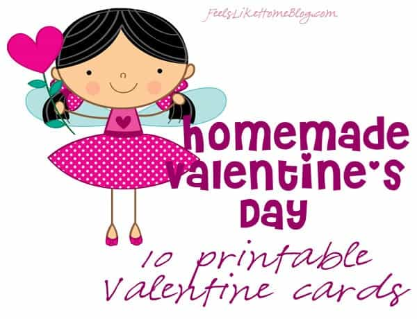 Homemade Valentine s Day 10 Valentine Cards to Print – Valentine Card to Print