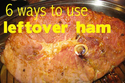 how to use leftover ham